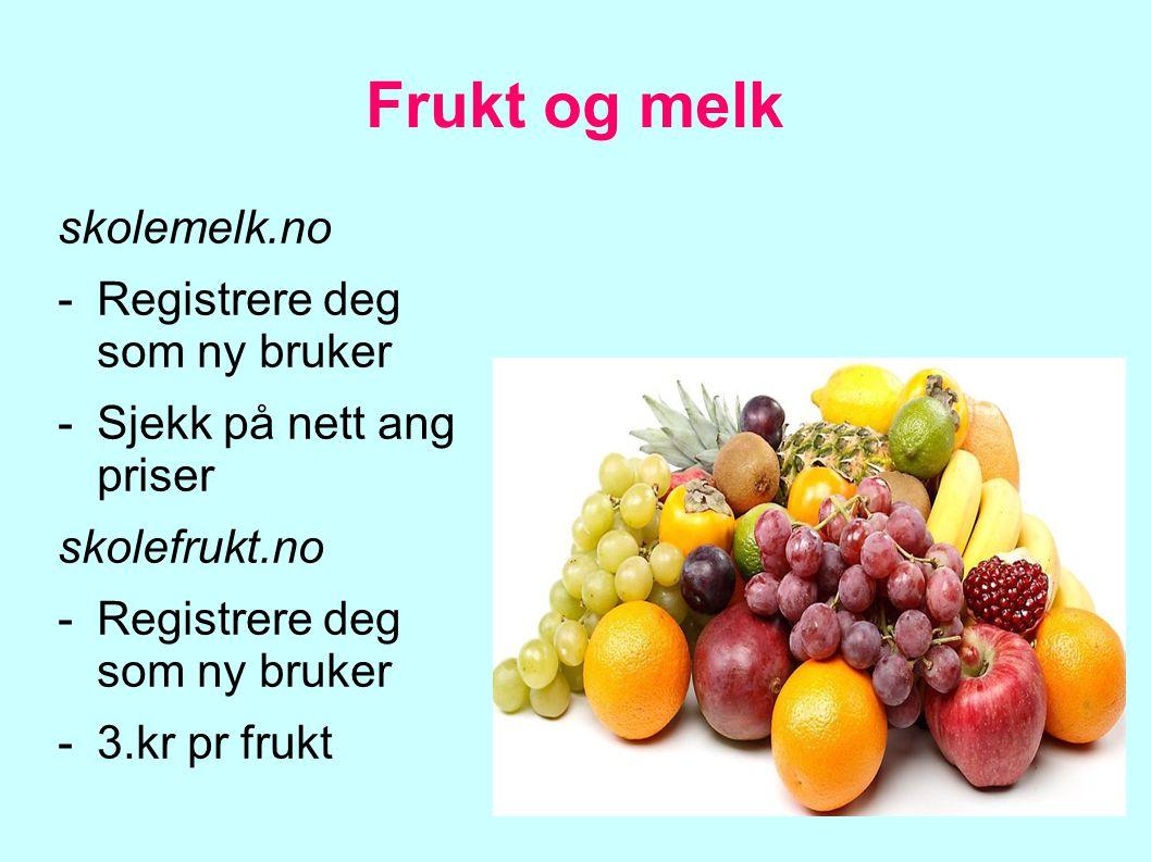 Frukt og melk skolemelk.no Registrere deg som ny bruker