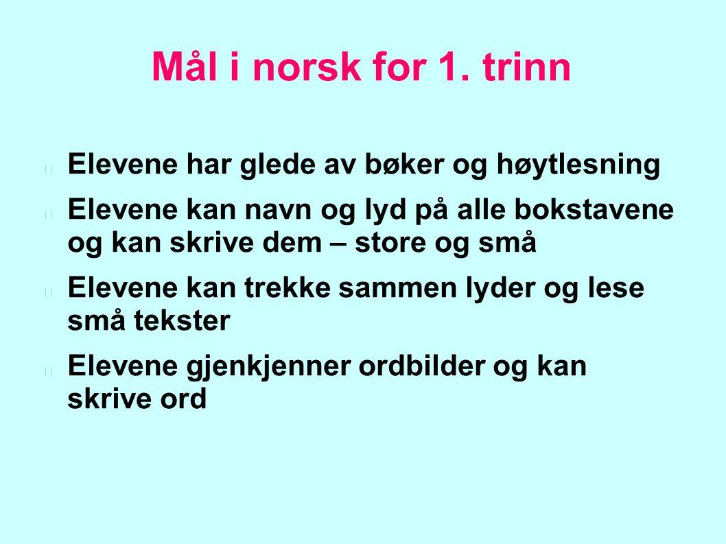 Mål i norsk for 1. trinn Elevene har glede av bøker og høytlesning