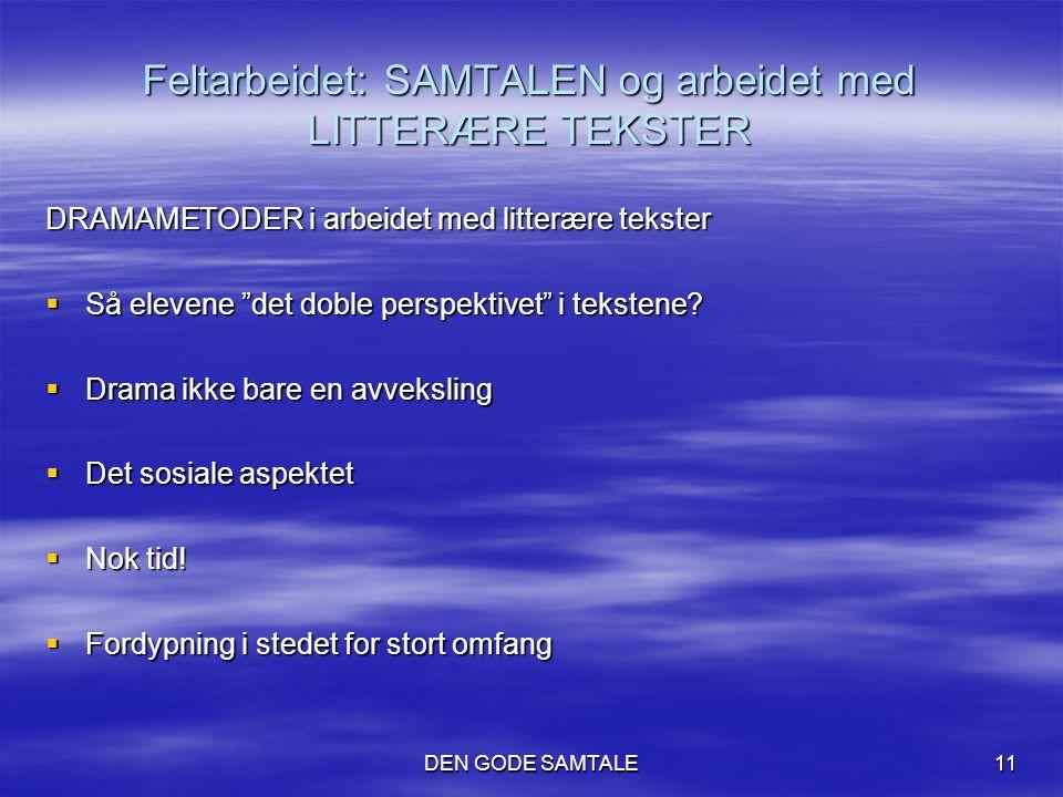 Feltarbeidet: SAMTALEN og arbeidet med LITTERÆRE TEKSTER