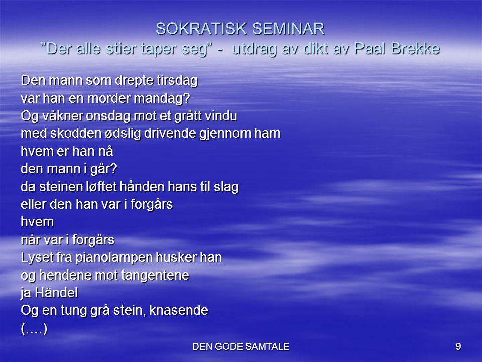 SOKRATISK SEMINAR Der alle stier taper seg - utdrag av dikt av Paal Brekke