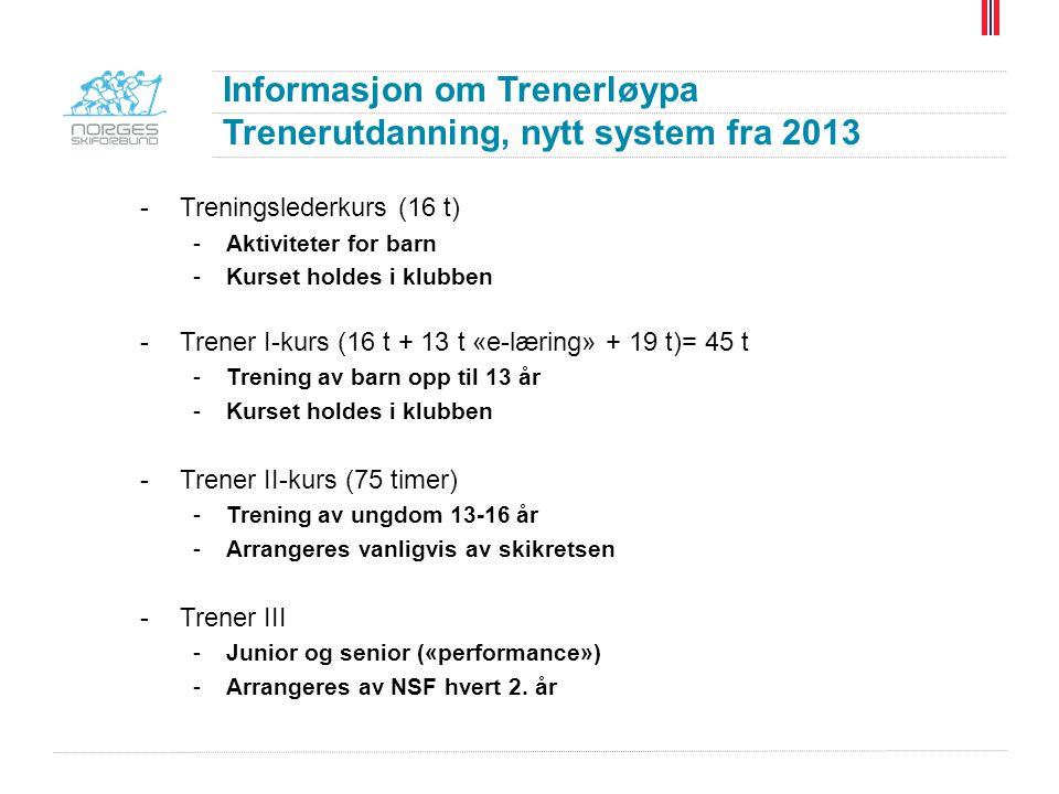 Informasjon om Trenerløypa Trenerutdanning, nytt system fra 2013
