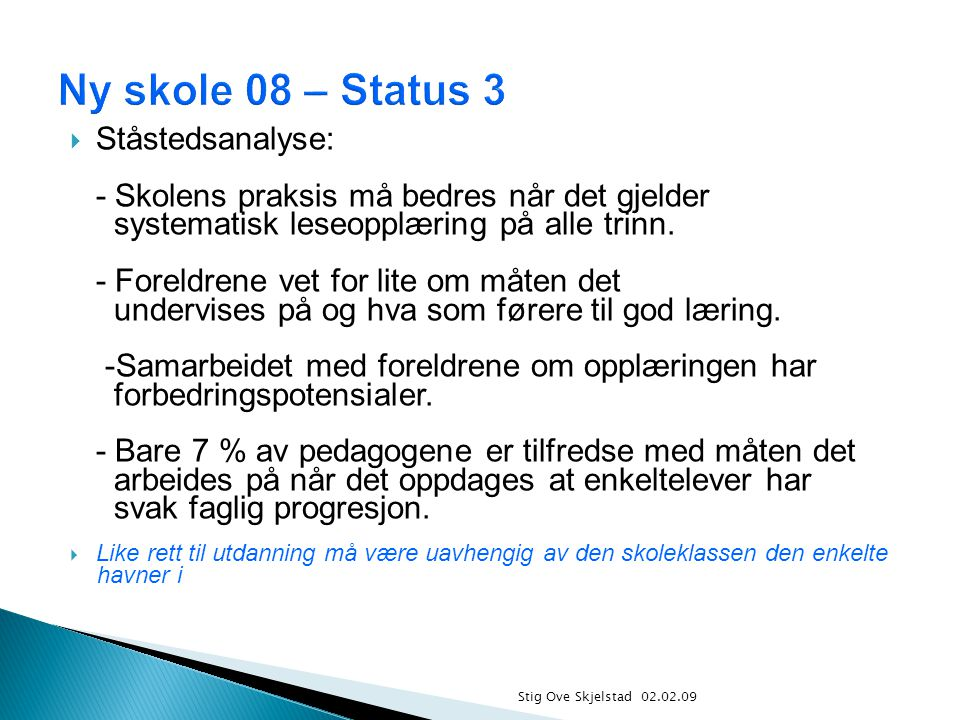 Ny skole 08 – Status 3 Ståstedsanalyse: