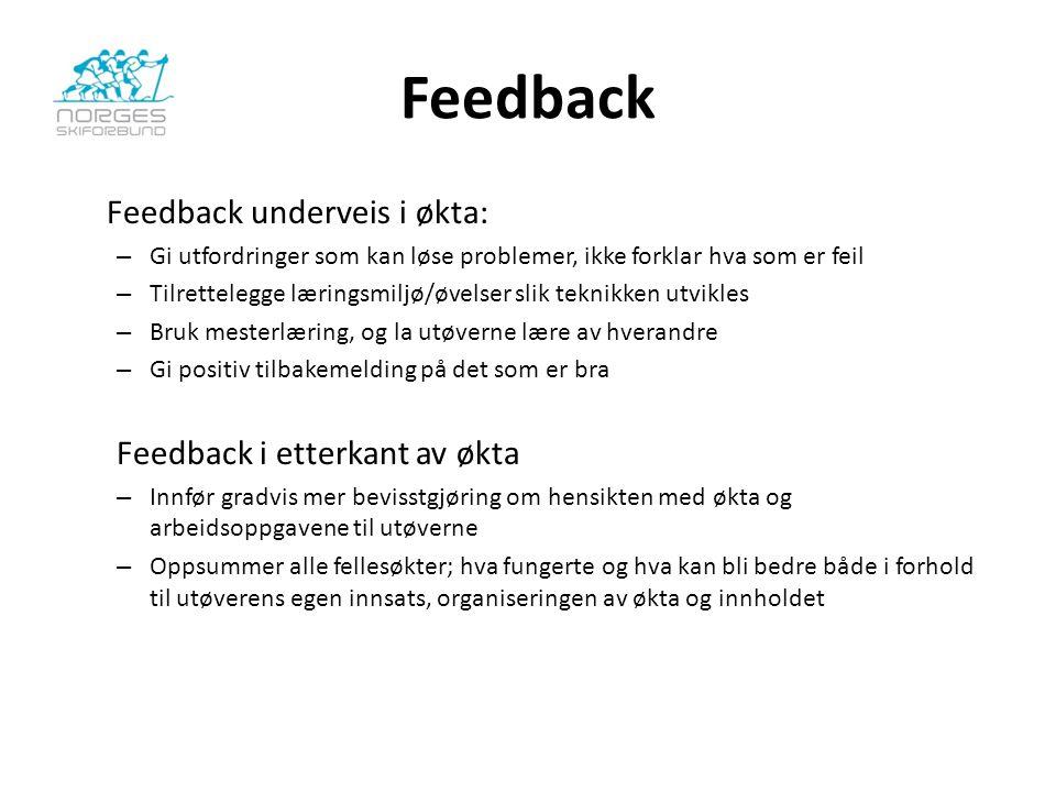 Feedback Feedback i etterkant av økta Feedback underveis i økta: