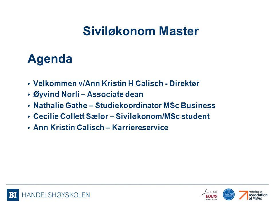 Siviløkonom Master Agenda Velkommen v/Ann Kristin H Calisch - Direktør