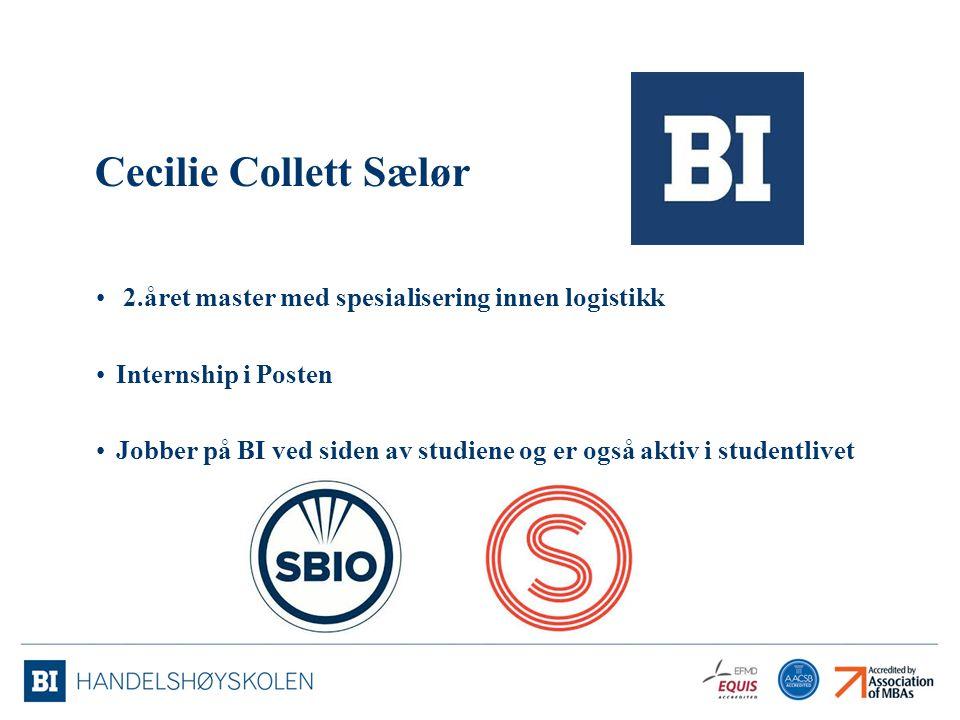 Cecilie Collett Sælør 2.året master med spesialisering innen logistikk