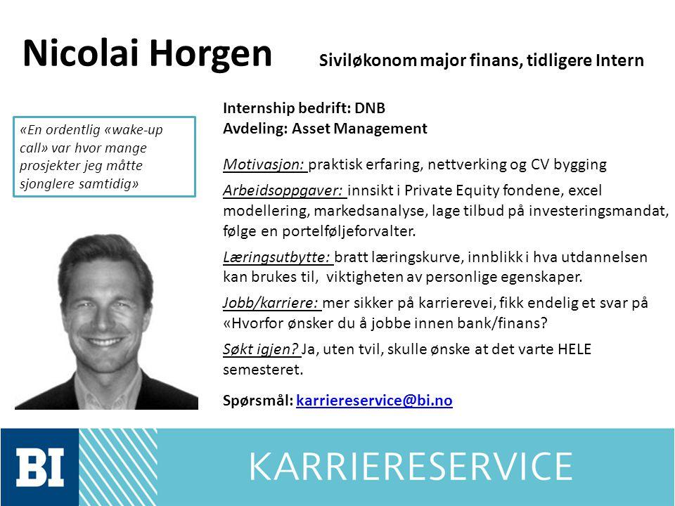 Nicolai Horgen Siviløkonom major finans, tidligere Intern