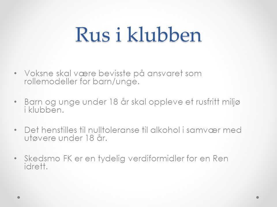 Rus i klubben Voksne skal være bevisste på ansvaret som rollemodeller for barn/unge.