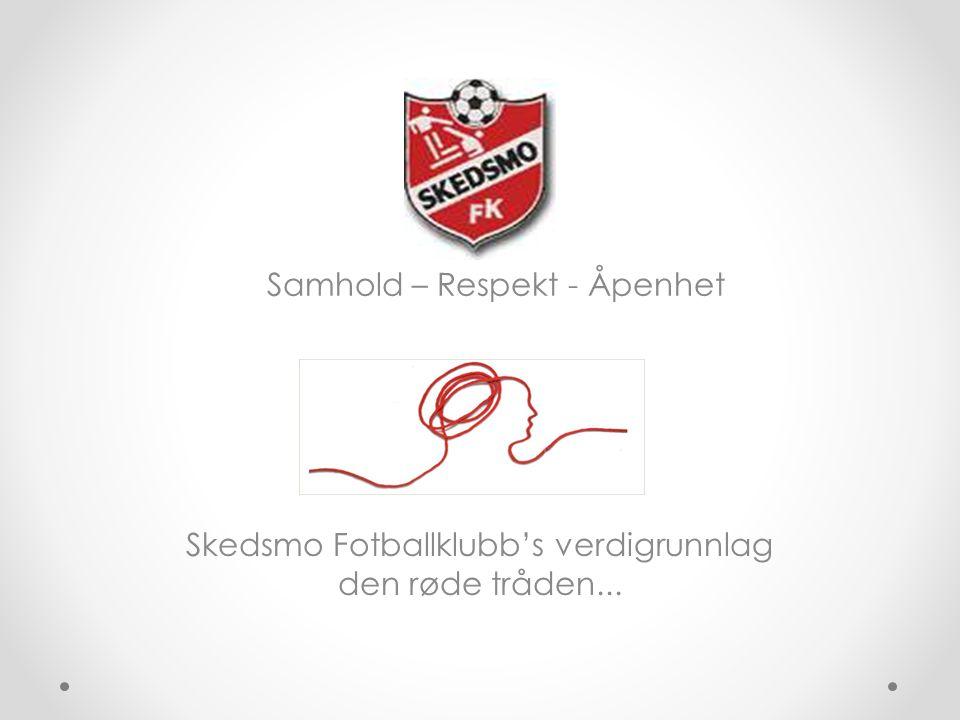 Skedsmo Fotballklubb's verdigrunnlag den røde tråden...