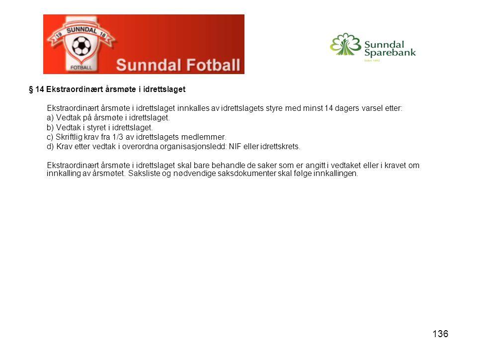 § 14 Ekstraordinært årsmøte i idrettslaget
