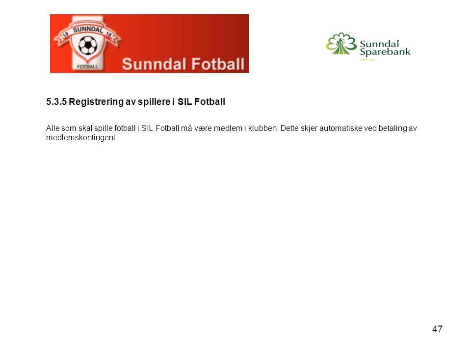 5.3.5 Registrering av spillere i SIL Fotball