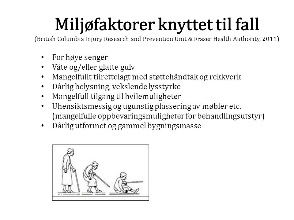 Miljøfaktorer knyttet til fall (British Columbia Injury Research and Prevention Unit & Fraser Health Authority, 2011)