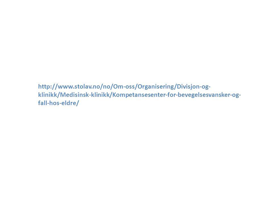 http://www.stolav.no/no/Om-oss/Organisering/Divisjon-og-klinikk/Medisinsk-klinikk/Kompetansesenter-for-bevegelsesvansker-og-fall-hos-eldre/