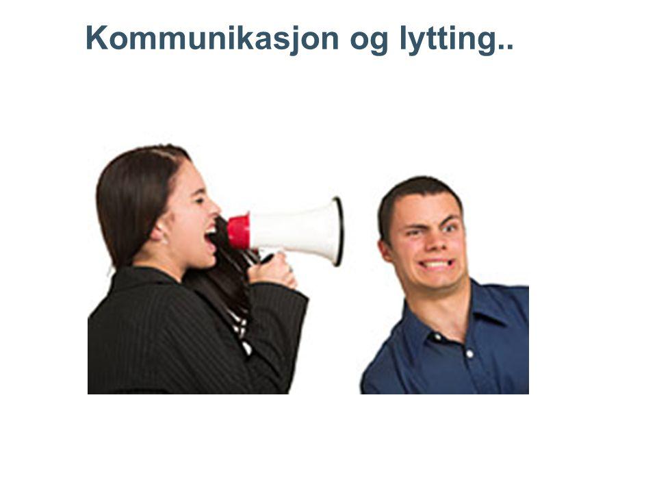 Kommunikasjon og lytting..