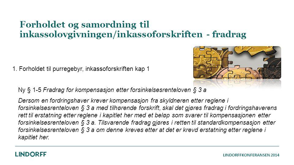 Forholdet og samordning til inkassolovgivningen/inkassoforskriften - fradrag
