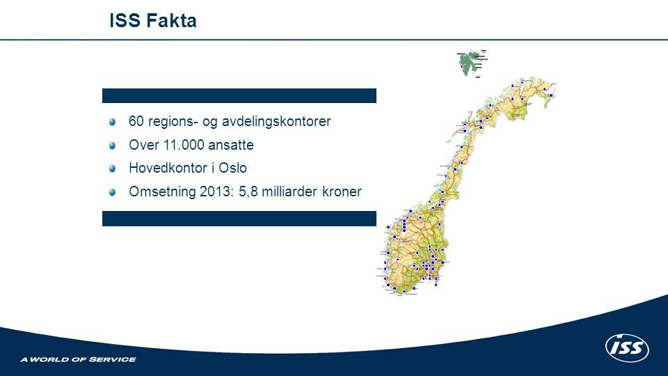 ISS Fakta 60 regions- og avdelingskontorer Over 11.000 ansatte