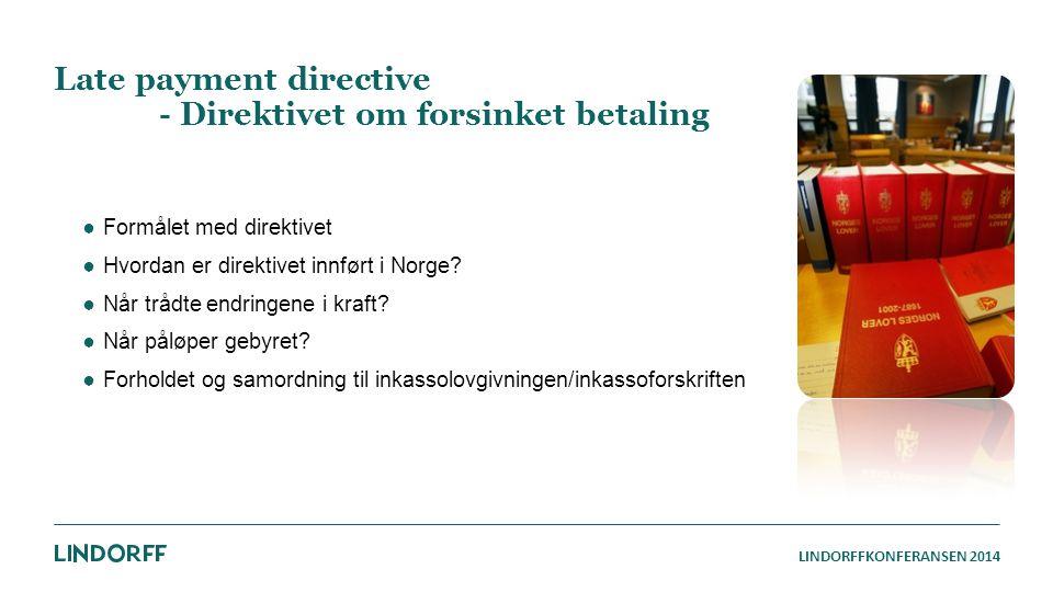 Late payment directive - Direktivet om forsinket betaling