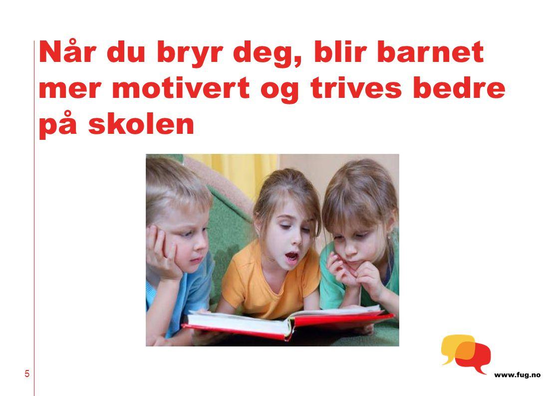 Når du bryr deg, blir barnet mer motivert og trives bedre på skolen