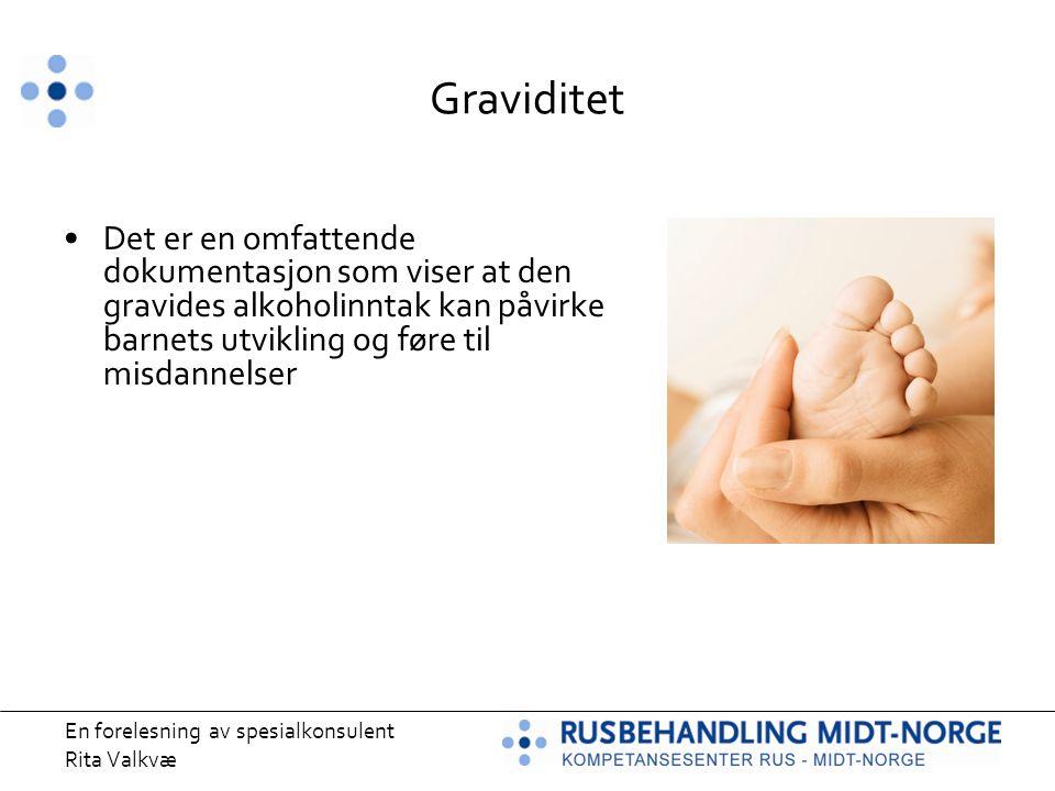 Graviditet Det er en omfattende dokumentasjon som viser at den gravides alkoholinntak kan påvirke barnets utvikling og føre til misdannelser.