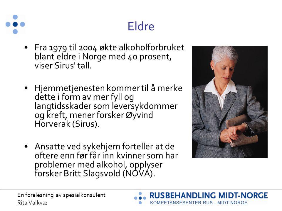 Eldre Fra 1979 til 2004 økte alkoholforbruket blant eldre i Norge med 40 prosent, viser Sirus tall.