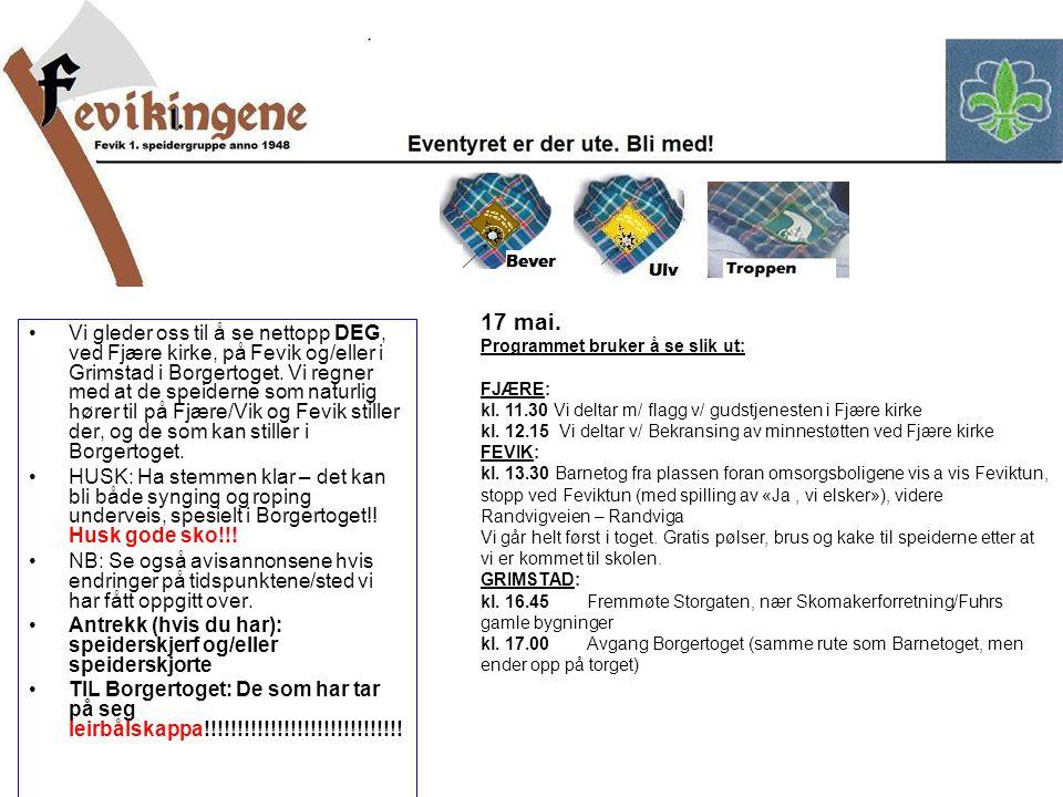 17 mai. Programmet bruker å se slik ut: FJÆRE: kl. 11.30 Vi deltar m/ flagg v/ gudstjenesten i Fjære kirke.