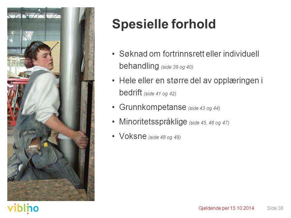 Spesielle forhold Søknad om fortrinnsrett eller individuell behandling (side 39 og 40)