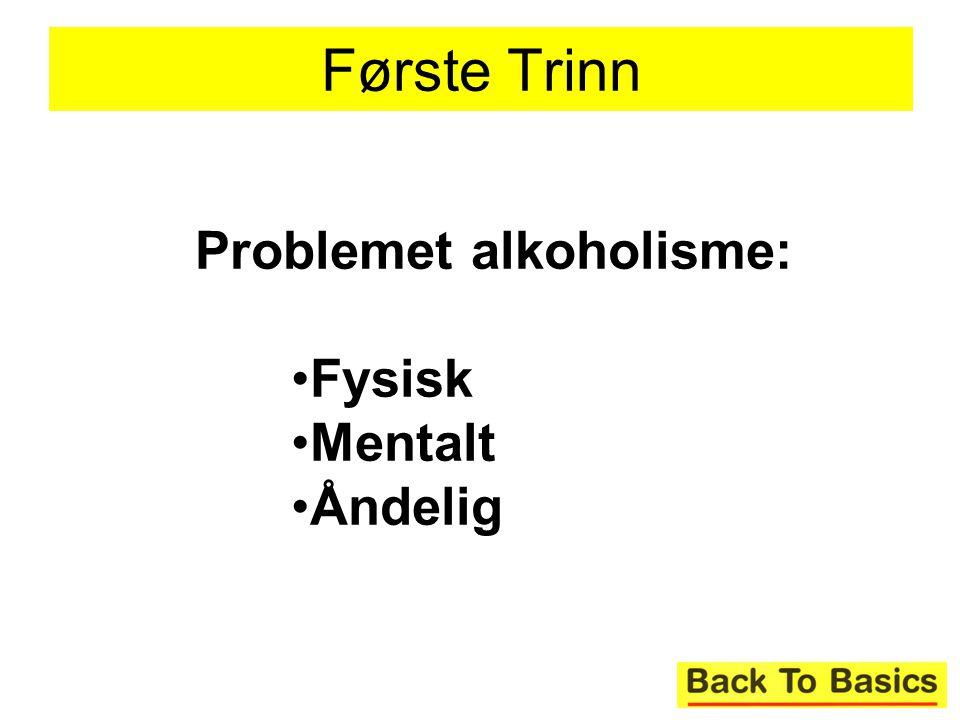Første Trinn Problemet alkoholisme: Fysisk Mentalt Åndelig