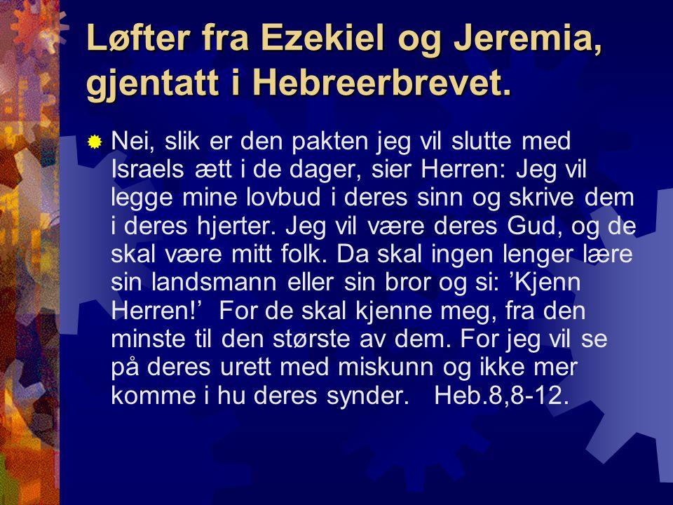 Løfter fra Ezekiel og Jeremia, gjentatt i Hebreerbrevet.