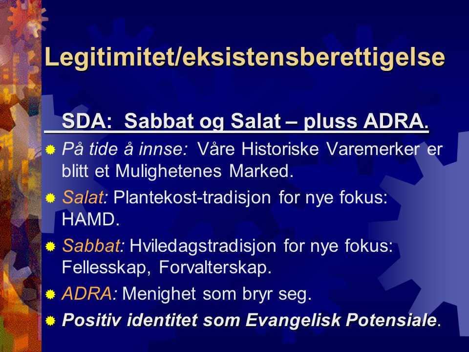 Legitimitet/eksistensberettigelse