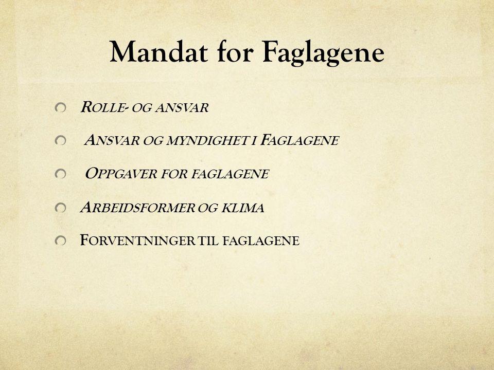 Mandat for Faglagene Rolle- og ansvar Ansvar og myndighet i Faglagene