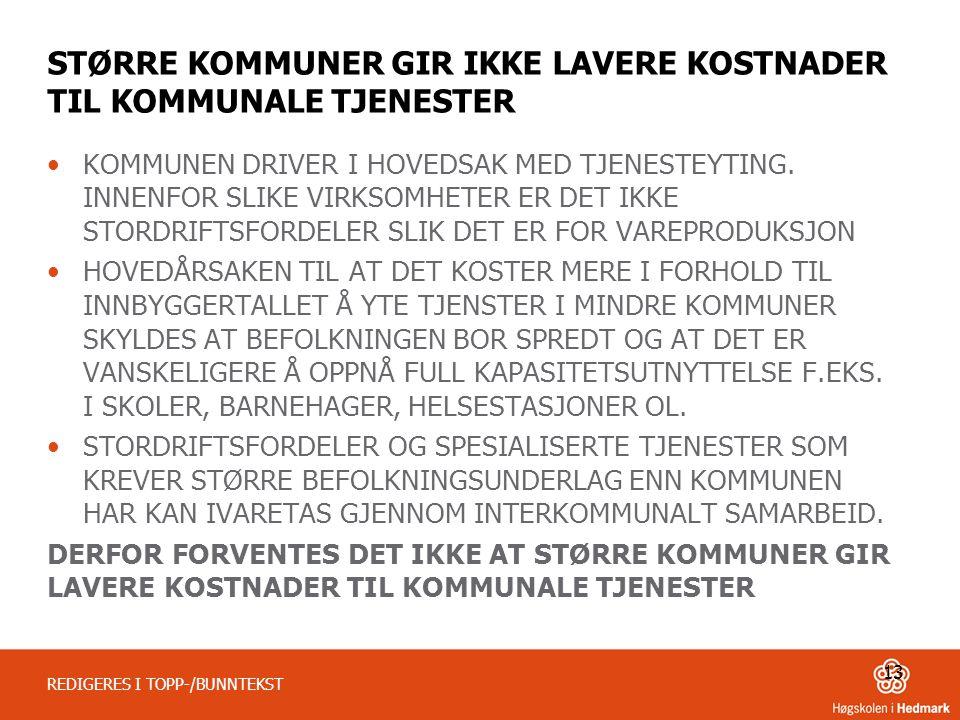 STØRRE KOMMUNER GIR IKKE LAVERE KOSTNADER TIL KOMMUNALE TJENESTER