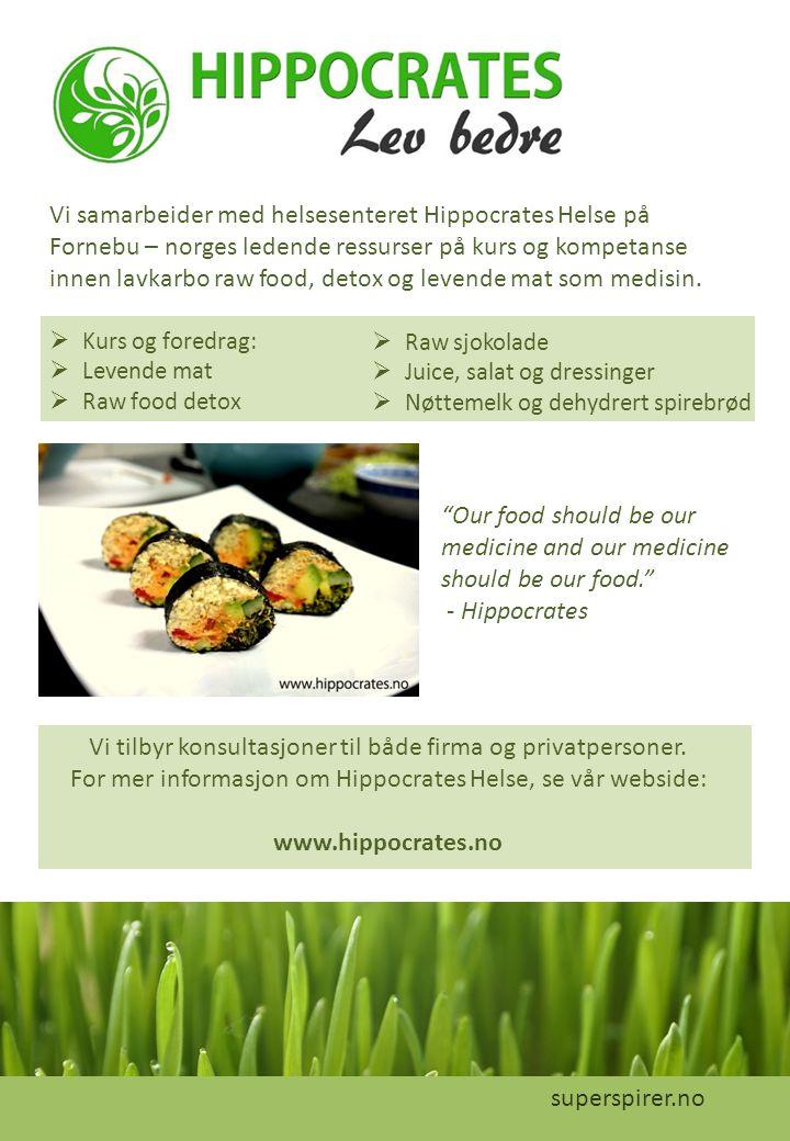 Vi samarbeider med helsesenteret Hippocrates Helse på Fornebu – norges ledende ressurser på kurs og kompetanse innen lavkarbo raw food, detox og levende mat som medisin.