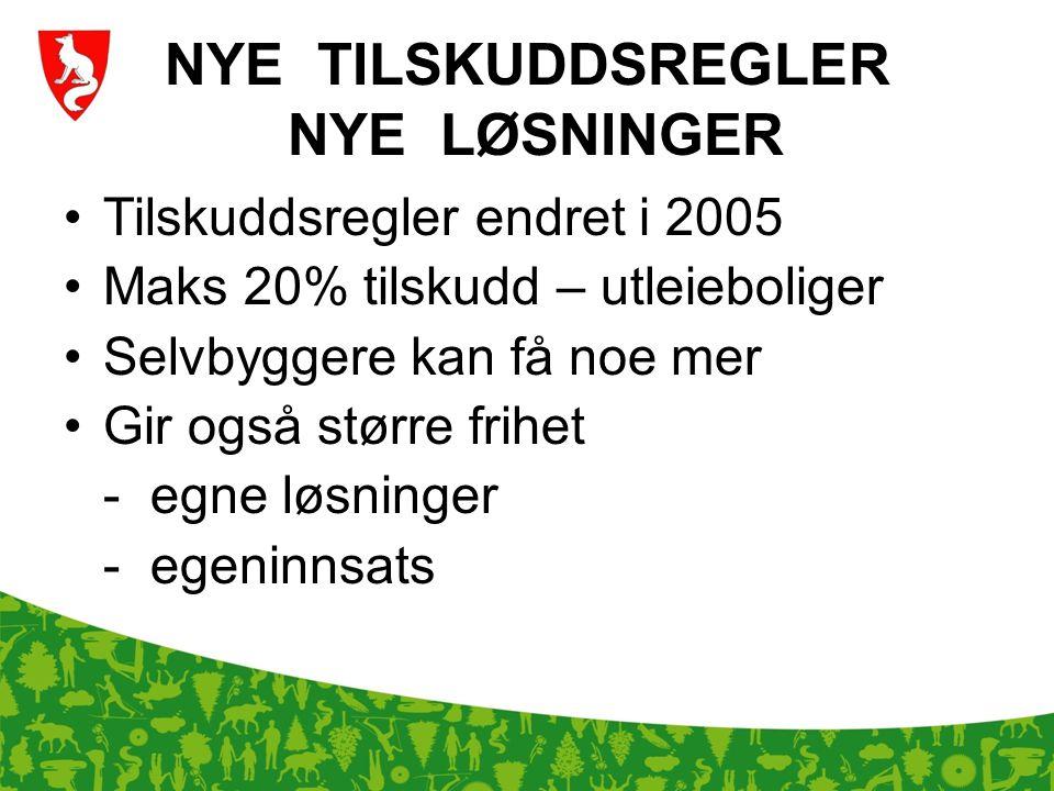 NYE TILSKUDDSREGLER NYE LØSNINGER