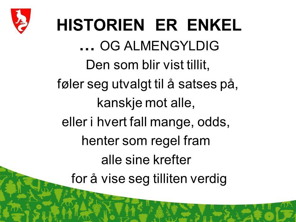 HISTORIEN ER ENKEL … OG ALMENGYLDIG