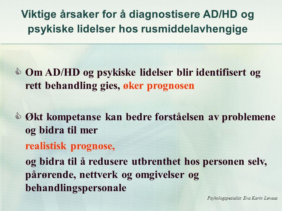 Viktige årsaker for å diagnostisere AD/HD og psykiske lidelser hos rusmiddelavhengige