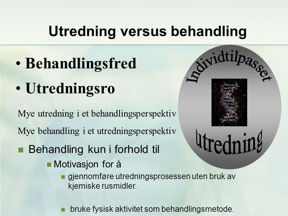 Utredning versus behandling
