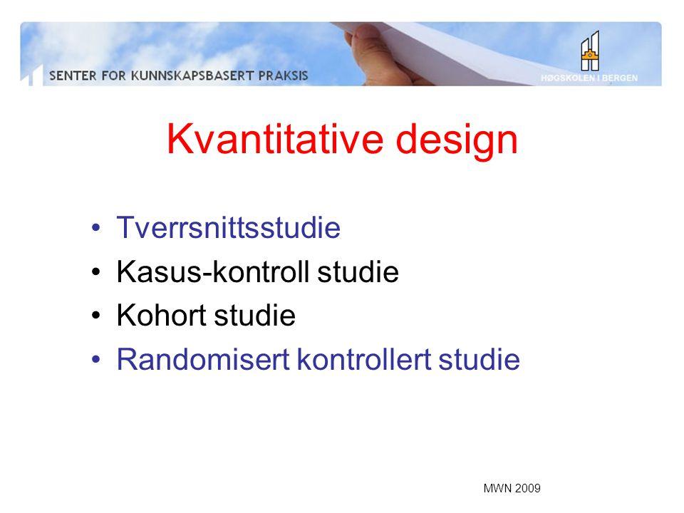 Kvantitative design Tverrsnittsstudie Kasus-kontroll studie