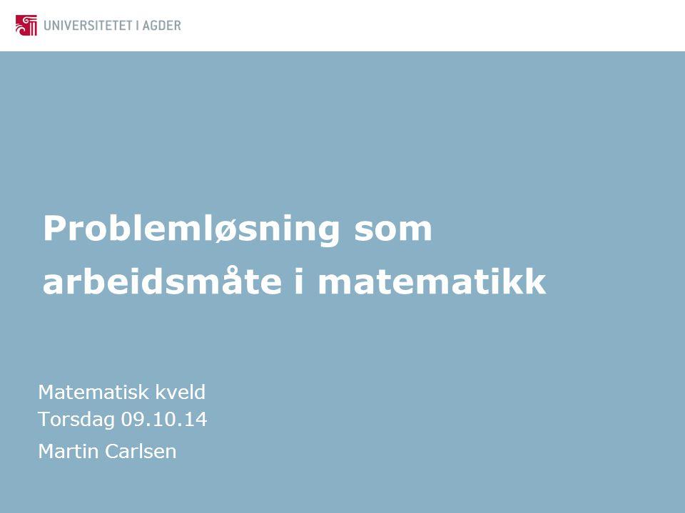 Problemløsning som arbeidsmåte i matematikk