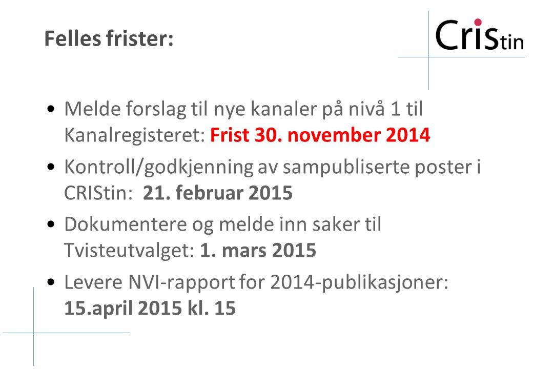 Felles frister: Melde forslag til nye kanaler på nivå 1 til Kanalregisteret: Frist 30. november 2014.