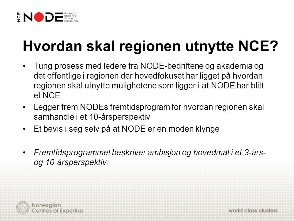 Hvordan skal regionen utnytte NCE