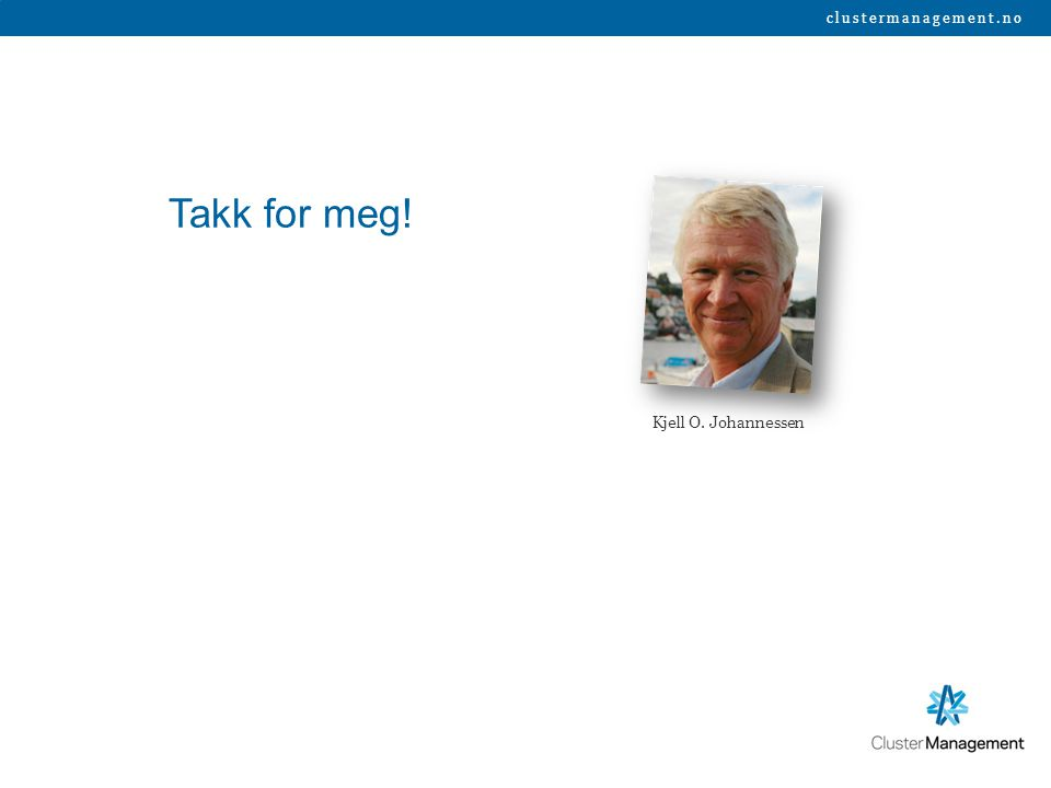 clustermanagement.no Takk for meg! Kjell O. Johannessen
