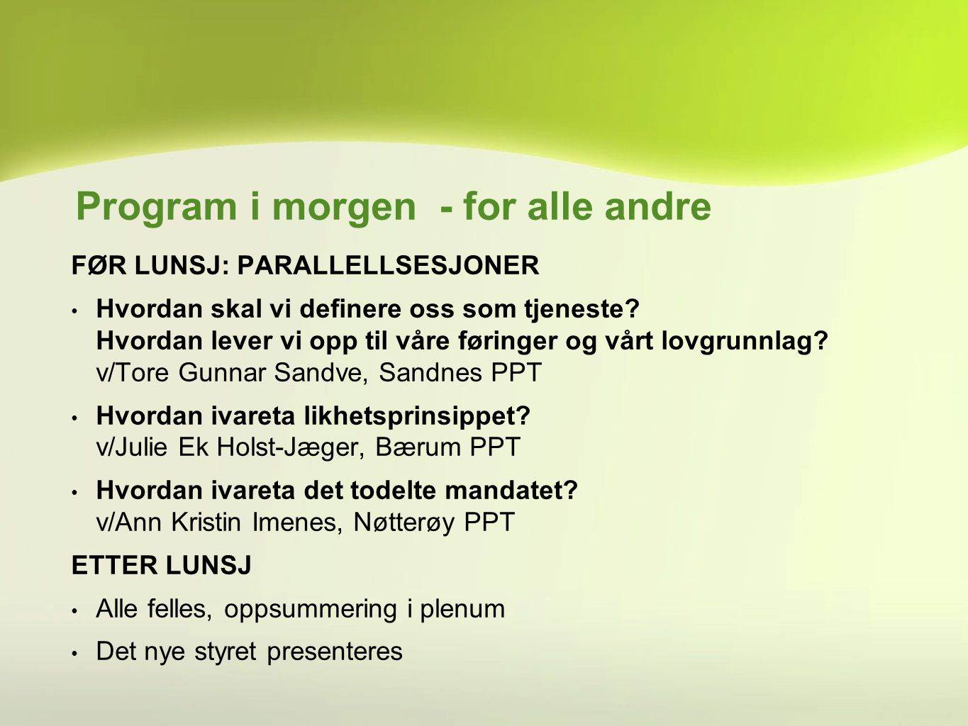 Program i morgen - for alle andre