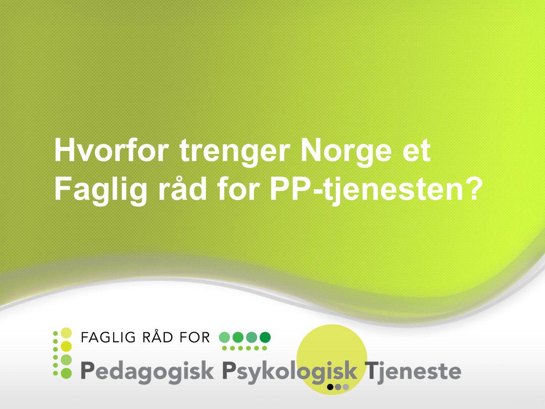 Hvorfor trenger Norge et Faglig råd for PP-tjenesten