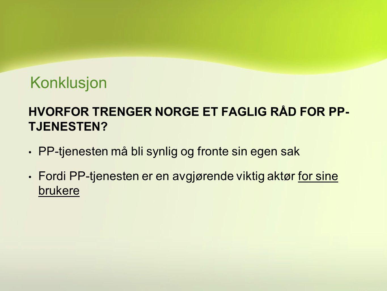 Konklusjon HVORFOR TRENGER NORGE ET FAGLIG RÅD FOR PP- TJENESTEN