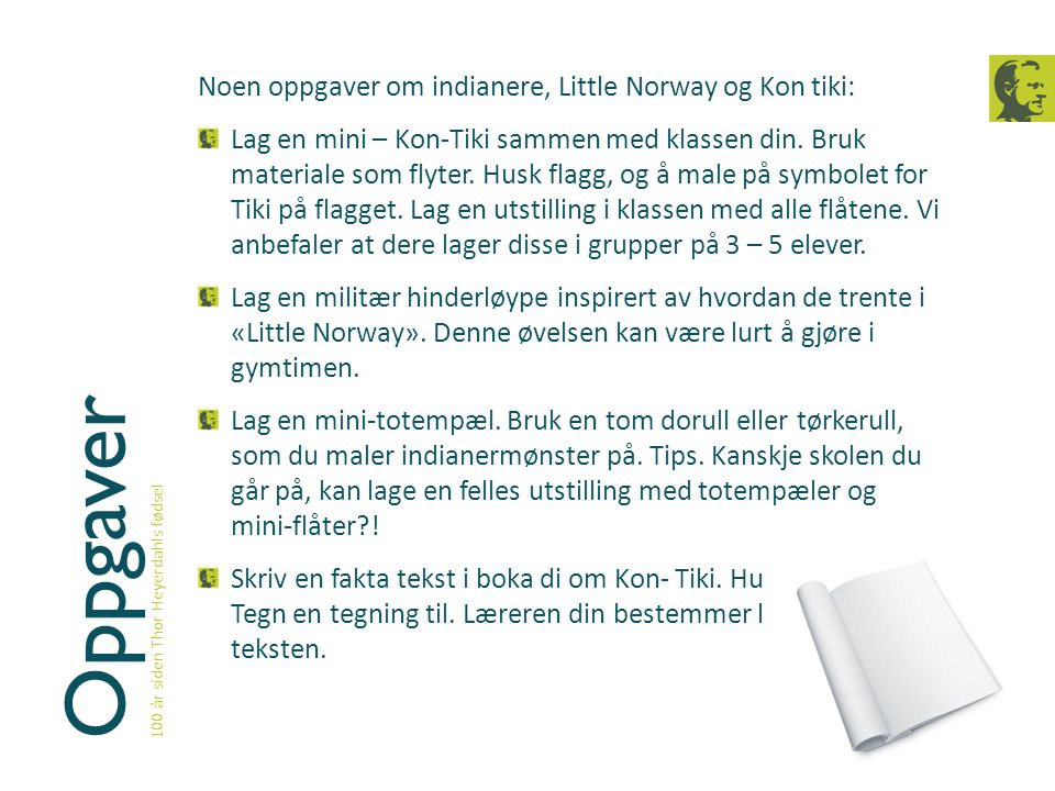 Oppgaver Noen oppgaver om indianere, Little Norway og Kon tiki: