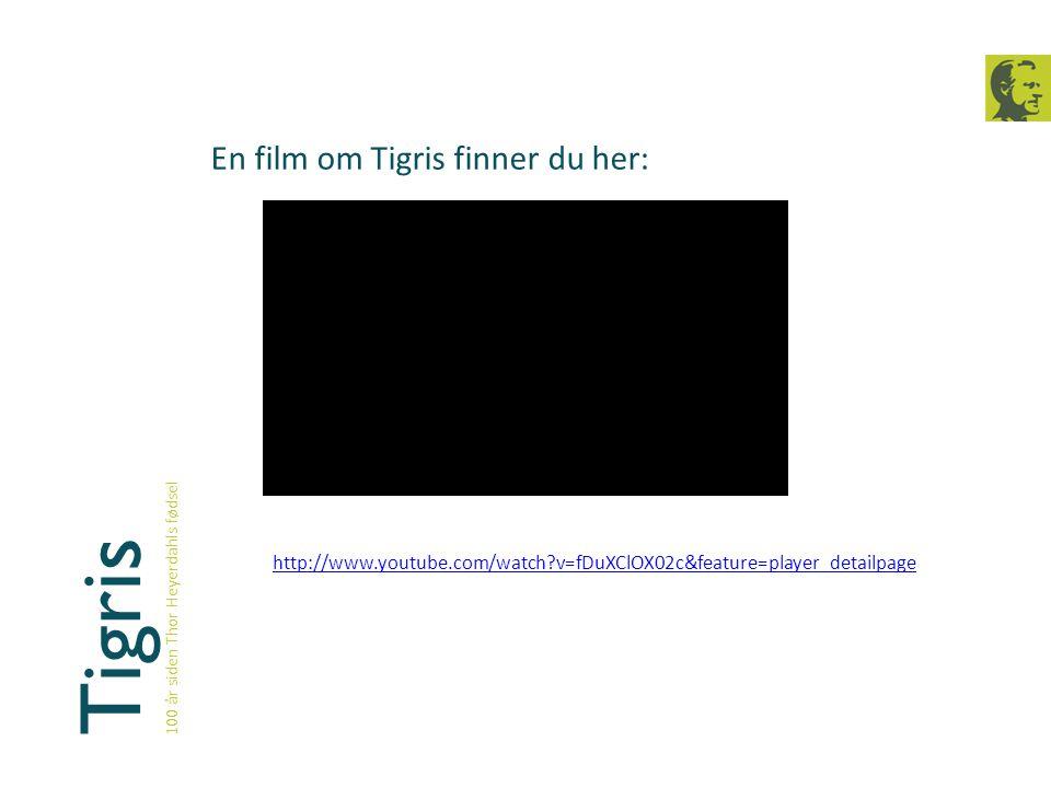 Tigris En film om Tigris finner du her: