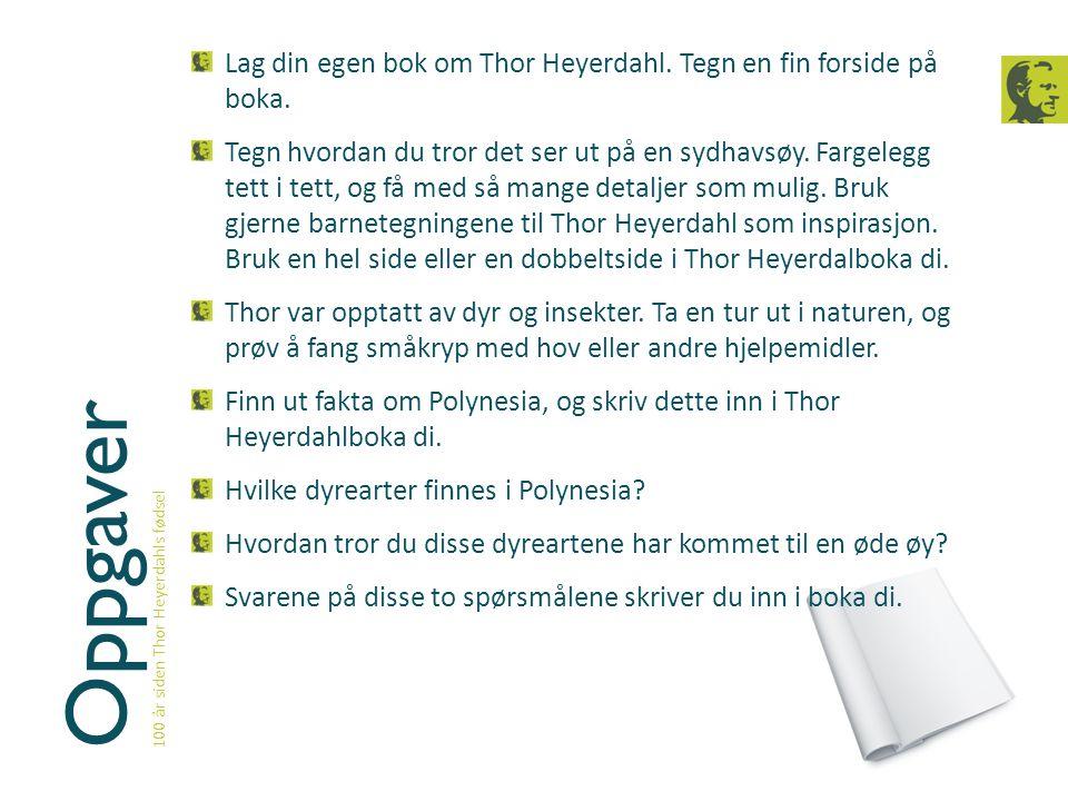 Lag din egen bok om Thor Heyerdahl. Tegn en fin forside på boka.