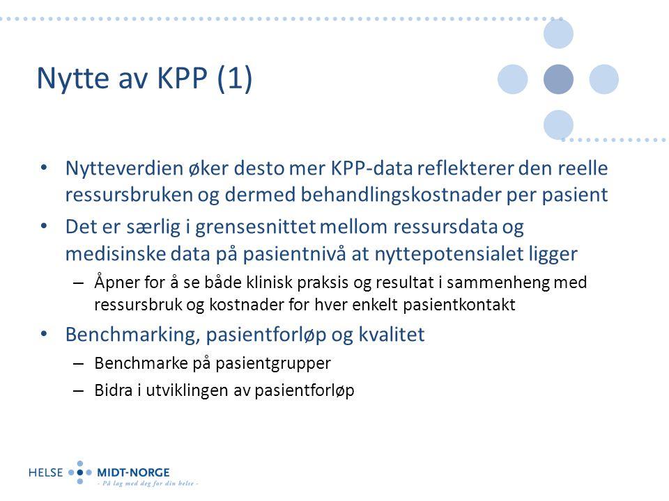 Nytte av KPP (1) Nytteverdien øker desto mer KPP-data reflekterer den reelle ressursbruken og dermed behandlingskostnader per pasient.