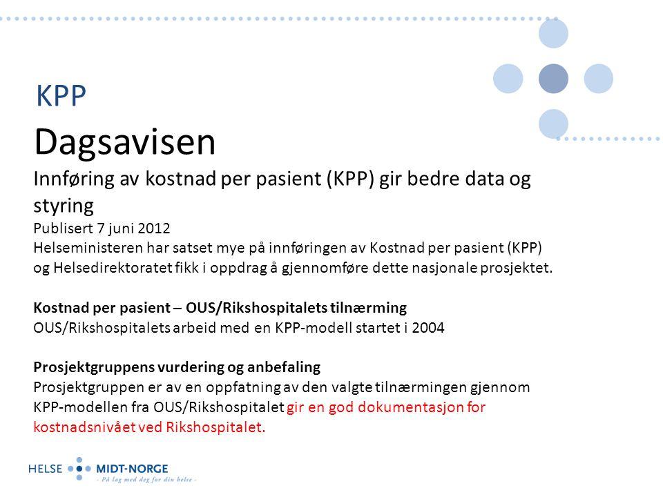 KPP Dagsavisen. Innføring av kostnad per pasient (KPP) gir bedre data og styring. Publisert 7 juni 2012.