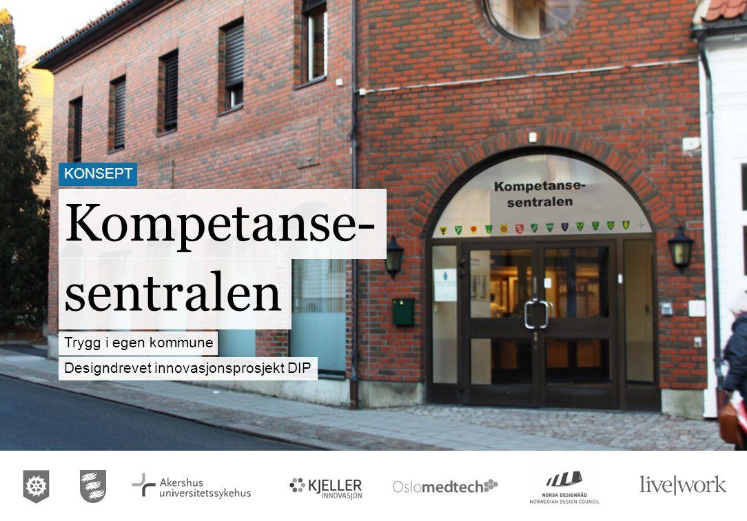 Kompetanse- sentralen konsept Trygg i egen kommune