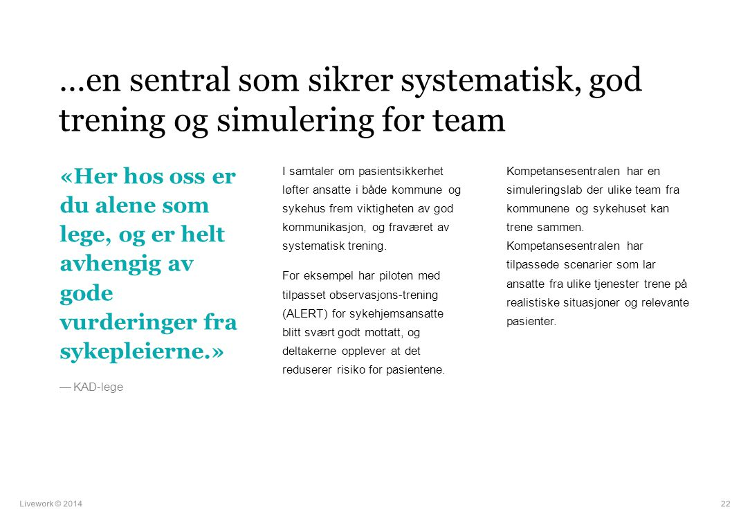 …en sentral som sikrer systematisk, god trening og simulering for team